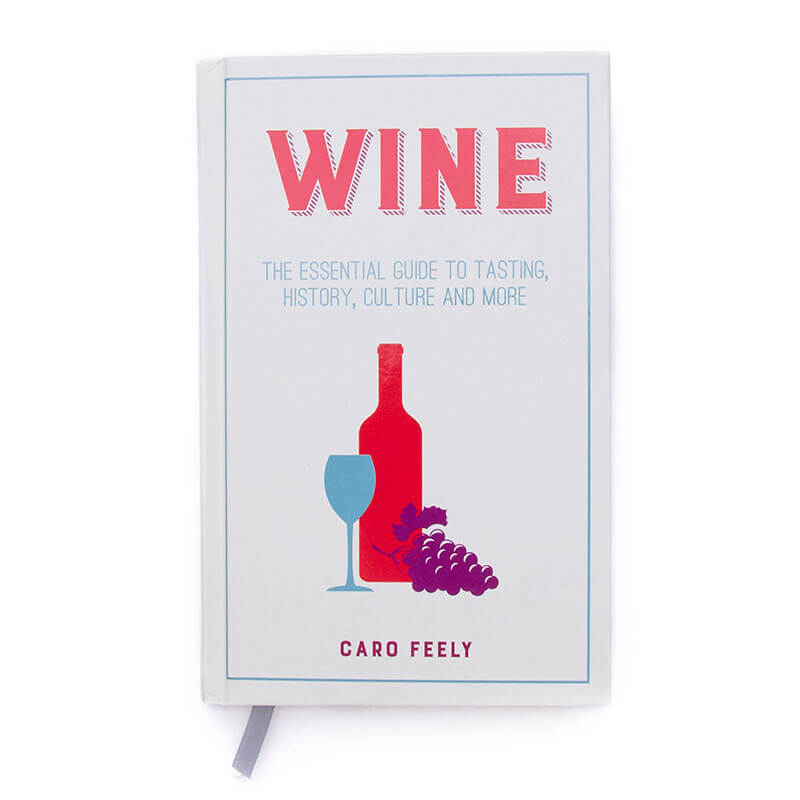 Wine: The Essential Pocket Guide To Tasting, History, Culture And More
